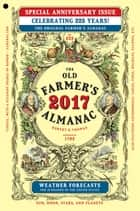 The Old Farmer's Almanac 2017 - Special Anniversary Edition ebook by Old Farmer's Almanac
