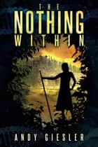 The Nothing Within ebook by