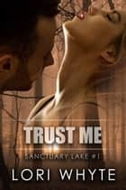 Trust Me ebook by Lori Whyte