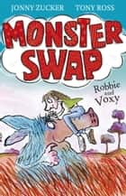 Monster Swap: 1: Robbie and Voxy ebook by Jonny Zucker,Tony Ross