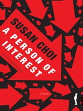 A Person of Interest - A Novel ebook by Susan Choi