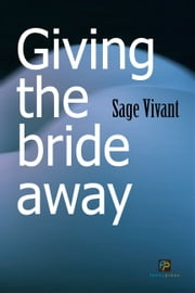 Giving the Bride Away ebook by Sage Vivant
