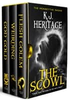 The Scowl: IronScythe Sagas Books 1-3 Boxset ebook by K.J. Heritage