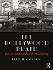 The Hollywood Brand - Movies and American Modernity e-bog by Peter M. Catapano