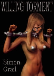 Willing Torment ebook by Simon Grail