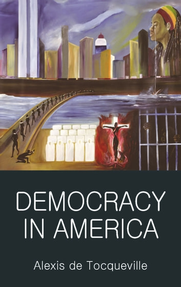 Democracy in America ebook by Alexis de Tocqueville,Patrick Renshaw,Tom Griffith