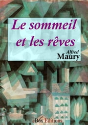 Le sommeil et les rêves ebook by Maury Alfred