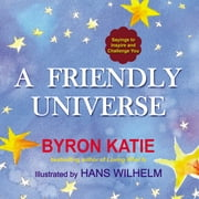 A Friendly Universe - Sayings to Inspire and Challenge You ebook by Byron Katie
