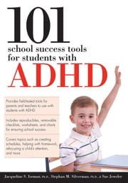 101 School Success Tools for Students with ADHD ebook by Jacqueline Iseman, Ph.D.,Sue Jeweler,Stephan Silverman, Ph.D.