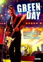 Green Day - Uncensored On the Record ebook de Tom King