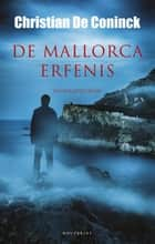 De Mallorca-erfenis ebook by Christian de Coninck