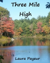Three Mile High ebook by Laura Payeur