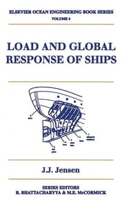 Load and Global Response of Ships ebook by J.J Jensen
