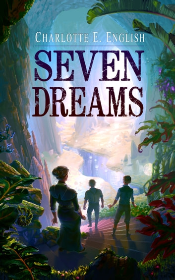 Seven Dreams ebook by Charlotte E. English