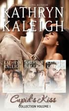 Cupid's Kiss Romance - Begin Again - Love Again - Falling Again ebook by Kathryn Kaleigh