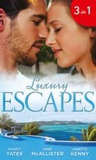 Luxury Escapes: A Mistake, A Prince and A Pregnancy / Hired by Her Husband / Captured and Crowned (Mills & Boon M&B) eBook by Maisey Yates, Anne McAllister, Janette Kenny