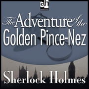 The Adventure of the Golden Pince-Nez audiobook by Arthur Conan Doyle