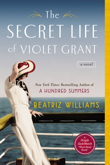 The Secret Life of Violet Grant ebook by Beatriz Williams