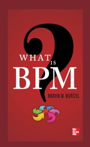 What Is BPM? ebook by Marvin Wurtzel