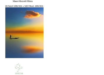 The position of the human species in nature: the neutral species ebook by Mauro Mezzetti Sforza