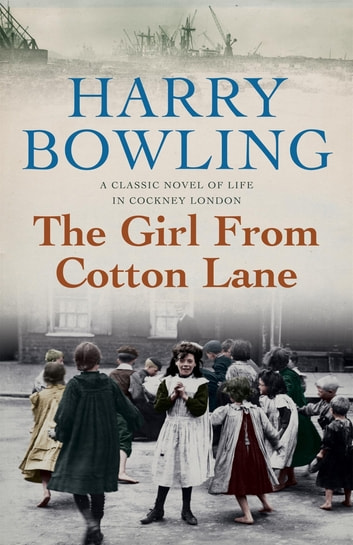 The Girl from Cotton Lane - A gripping 1920s saga of life in the East End (Tanner Trilogy Book 2) ebook by Harry Bowling