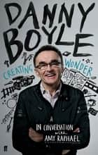 Danny Boyle - Authorised Edition ebook by Amy Raphael