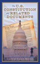 The U.S. Constitution and Related Documents ebook by Stephen Brennan