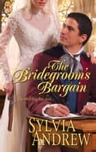 The Bridegroom's Bargain ebook by Sylvia Andrew