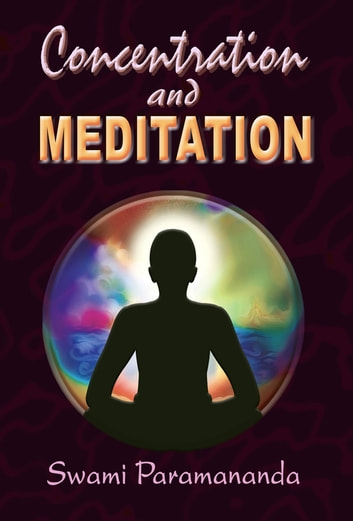 Concentration and Meditation ebook by Swami Paramananda