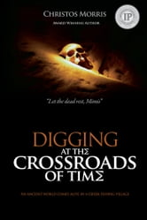 Digging at the Crossroads of Time ebook by Christos Morris