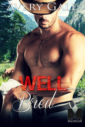 Well Bred - The Morgan Brothers, #5 ebook by Avery Gale