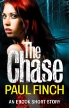 The Chase: an ebook short story ebook by Paul Finch