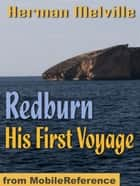 Redburn, His First Voyage (Mobi Classics) ebook by Herman Melville