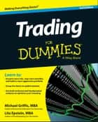 Trading For Dummies ebook by Michael Griffis, Lita Epstein