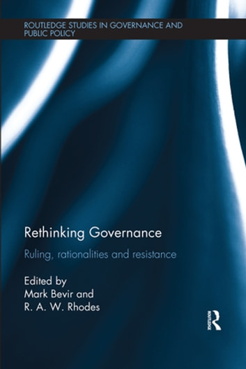 Rethinking Governance - Ruling, rationalities and resistance ebook by
