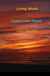 Loving Words - Inspire Inner Peace ebook by John Stewart