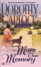 More Than Memory ebook by Dorothy Garlock