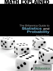 The Britannica Guide to Statistics and Probability ebook by Britannica Educational Publishing, Erik Gregersen