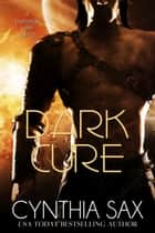 Dark Cure ebook by Cynthia Sax