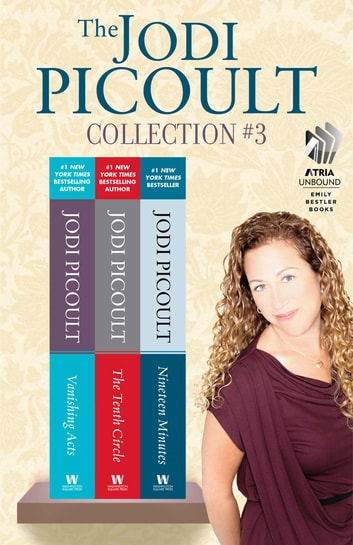 The Jodi Picoult Collection #3 - Vanishing Acts, The Tenth Circle, and Nineteen Minutes ebook by Jodi Picoult