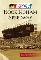 Rockingham Speedway ebook by Rick Houston, Bryan Hallman