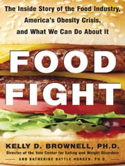 Food Fight ebook by Brownell, Kelly