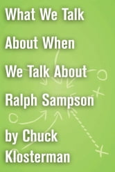 What We Talk About When We Talk About Ralph Sampson - An Essay from Eating the Dinosaur ebook by Chuck Klosterman