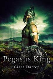 Pegasus King ebook by Ciara Darren