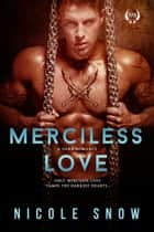 Merciless Love: A Dark Romance ebook by Nicole Snow