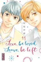 Love, be loved Leave, be left , tome 11 ebook by Io Sakisaka, Io Sakisaka