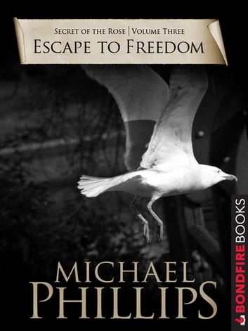 Escape to Freedom ebook by Michael Phillips