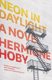 Neon in Daylight - A Novel ebook by Hermione Hoby