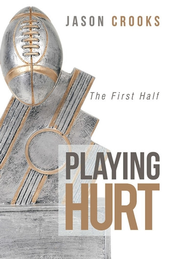 Playing Hurt - The First Half ebook by Jason Crooks