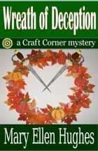 Wreath of Deception ebook by Mary Ellen Hughes